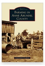 Images of America: Farming in Anne Arundel County
