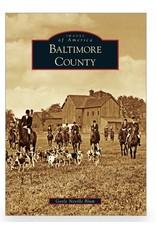 Arcadia Publishing Images of America: Baltimore County