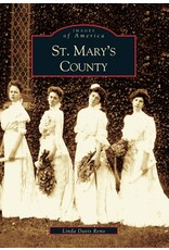Arcadia Publishing Images of America: St. Mary's County