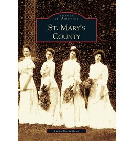 Arcadia Publishing Images of America: St. Mary's County