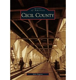 Arcadia Publishing Images of America: Cecil County