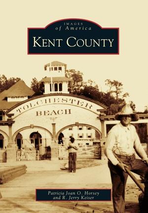 Arcadia Publishing Images of America: Kent County
