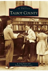 Arcadia Publishing Images of America: Talbot County