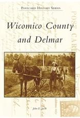 Arcadia Publishing Postcard History Series: Wicomico County and Delmar