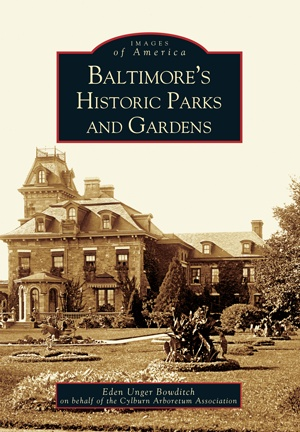 Images of America: Baltimore's Historic Parks and Gardens