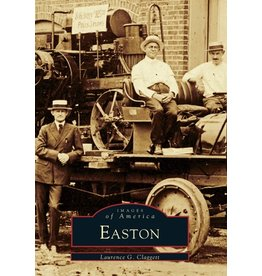 Arcadia Publishing Images of America: Easton