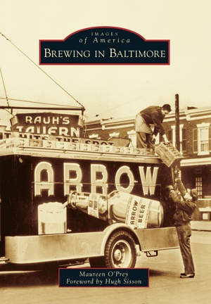 Arcadia Publishing Images of America: Brewing in Baltimore