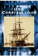 Arcadia Publishing USS Constellation: An Illustrated History