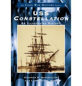 Arcadia Publishing USS Constellation: An Illustrated History