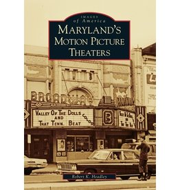 Arcadia Publishing Images of America: Maryland's Motion Picture Theaters
