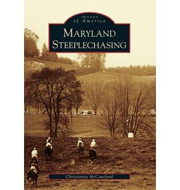 Arcadia Publishing Images of America: Maryland Steeplechasing