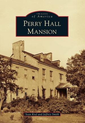 Images of America: Perry Hall Mansion