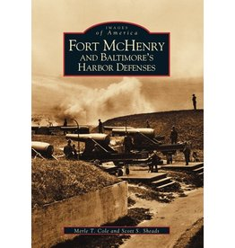 Images of America: Fort McHenry and Baltimore's Harbor Defenses