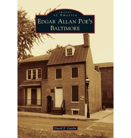 Arcadia Publishing Gaylin- Edgar Allan Poe's Baltimore