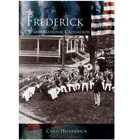 Arcadia Publishing Frederick: Local and National Crossroads