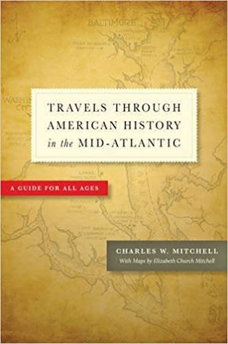 Johns Hopkins University Press Travels Through American History in the Mid-Atlantic