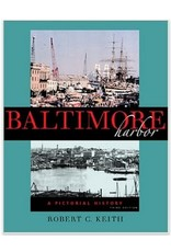 Johns Hopkins University Press Baltimore Harbor: A Pictorial History