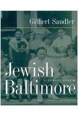 Johns Hopkins University Press Jewish Baltimore: A Family Album