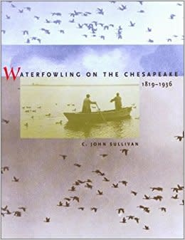 Johns Hopkins University Press Waterfowling on the Chesapeake 1819-1936