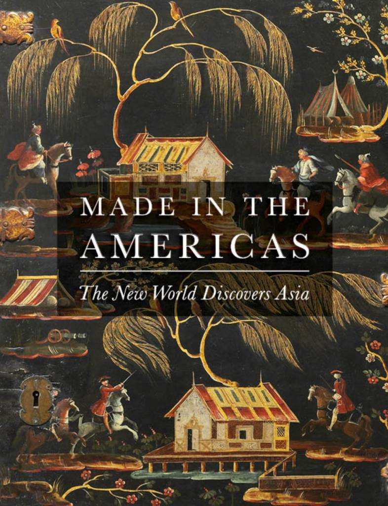 Made in the Americas: The New World Discovers Asia (Used)