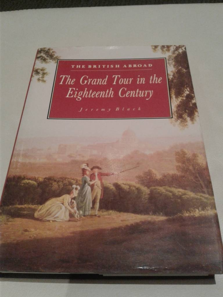 The British Abroad: The Grand Tour in the 18th Cent. (Used)