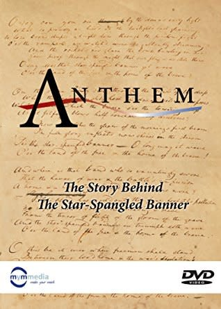 """Anthem: The Story Behind """"The Star Spangled Banner"""""""