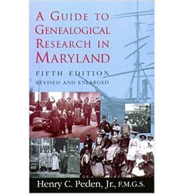 A Guide to Genealogical Research in Maryland, 5th edition