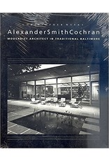 Alexander Smith Cochran: Modernist Architect in Traditional Baltimore by Christopher Weeks