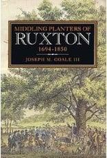 Middling Planters of Ruxton, 1694-1850 by Joseph M. Coale