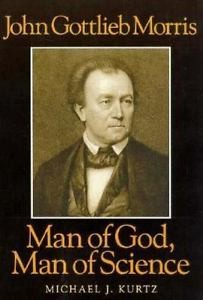 John Gottlieb Morris: Man of God, Man of Science