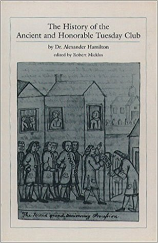 History of the Tuesday Club Vol. 1-3 by Dr. Alexander Hamilton