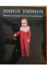 Joshua Johnson: Freeman and Early American Portrait Painter