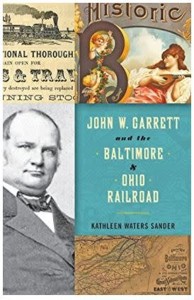 Johns Hopkins University Press John W. Garrett and the Baltimore & Ohio Railroad