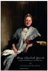 Johns Hopkins University Press Mary Elizabeth Garrett: Society and Philanthropy in the Guilded Age