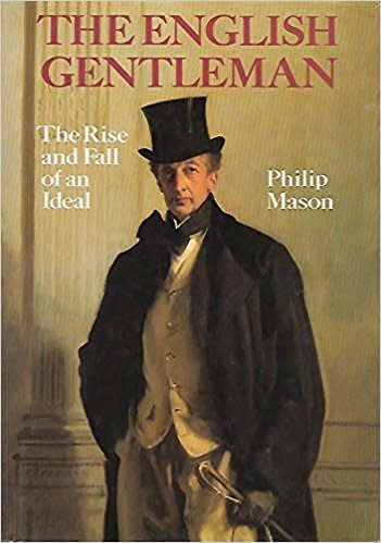 The English Gentleman: The Rise and Fall of an Ideal (Used)