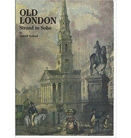 Old London: Strand to Soho (used)