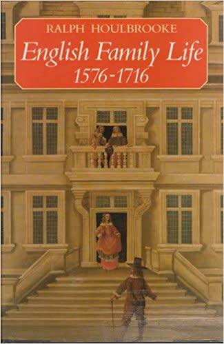 English Family Life, 1576-1716 (Used)