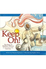 Keep On! The Story of Matthew Henson, Co-discoverer of the North Pole