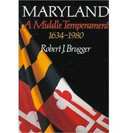Johns Hopkins University Press Maryland: A Middle Temperament, 1634-1980