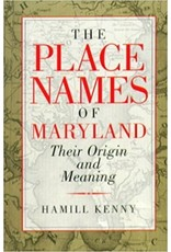 The Place Names of Maryland: Their Origin and Meaning By Hamill Kenny