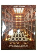 Edmund G. Lind: Anglo-American Architect of Baltimore and the South