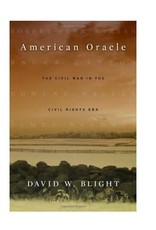 American Oracle: The Civil War in the Civil Rights Era