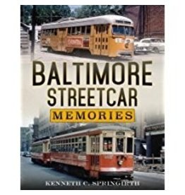 Arcadia Publishing Baltimore Streetcar Memories