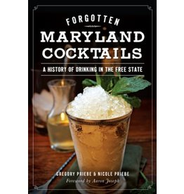 Arcadia Publishing Priebe- Forgotten Md Cocktails (A History of Drinking)