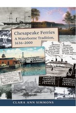 Chesapeake Ferries: A Waterborne Tradition, 1636–2000 by Clara Ann Simmons