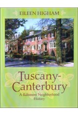 Tuscany-Canterbury: A Baltimore Neighborhood History By Eileen Higham