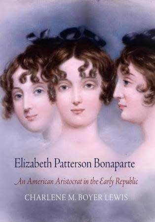 Elizabeth Patterson Bonaparte: An American Aristocrat in the Early Republic (Paperback)