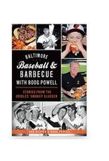 Arcadia Publishing Kasper- Baltimore Baseball & Barbecue with Boog Powell