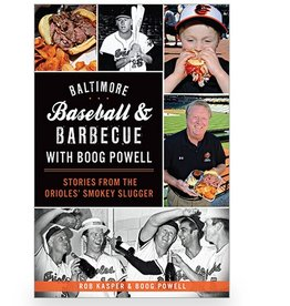 Arcadia Publishing Kasper- Baltimore Baseball & Barbecue with Boog Powell