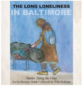 The Long Loneliness in Baltimore: Stories Along the Way